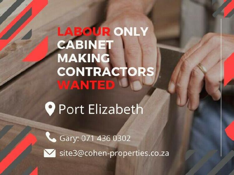 Labour only cabinet making contractors needed in port