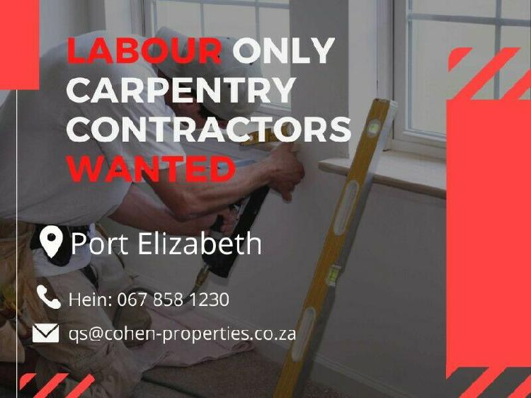 Labour only carpentry contractors needed in port elizabeth!
