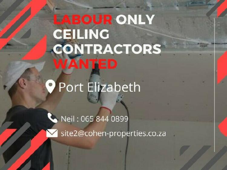Labour only ceiling contractors needed in port elizabeth!