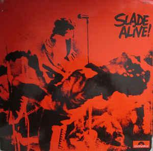 Slade ** slade alive! label: polydor *** 2383 101 format: