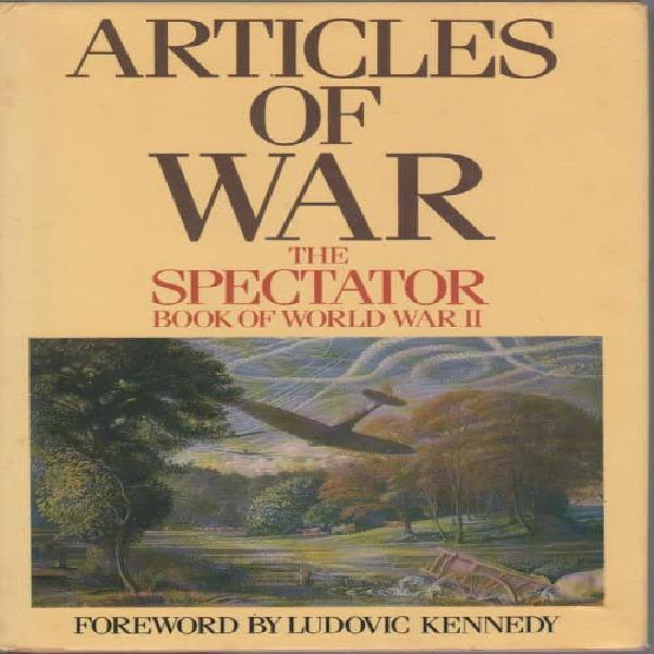 Articles of war, the specator book of world war ii - fiona