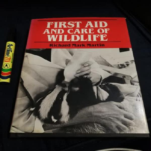 First aid and care of wildlife richard mark martin