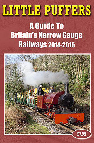 Little puffers - a guide to britains narrow gauge railways