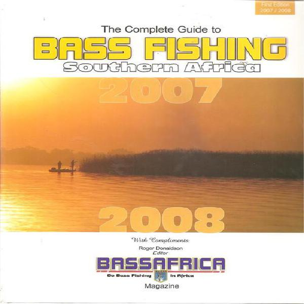 The complete guide to bass fishing southern africa by: roger