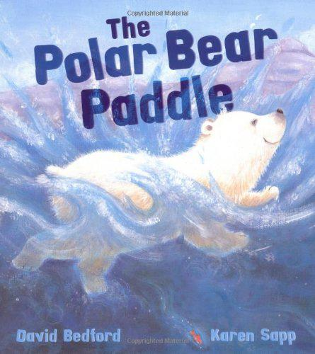 The storytime: the polar bear paddle by david bedford