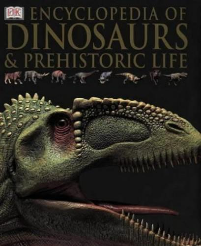 Encyclopedia of Dinosaurs and Prehistoric Life By DK