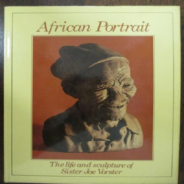 African portrait - the life and sculpture of sister joe