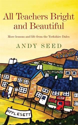 All Teachers Bright and Beautiful (Book 3) By Andy Seed