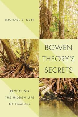 Bowen Theorys Secrets - Revealing the Hidden Life of