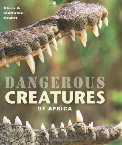 Dangerous creatures of africa by chris stuart