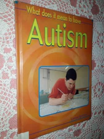 What Does it Mean to have Autism Louise Spilsbury