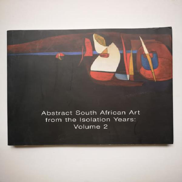Abstract south african art from the isolation years: volume