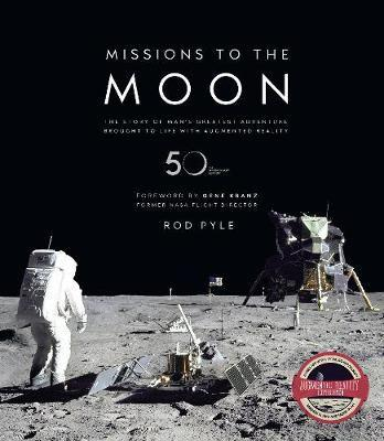 Missions to the Moon - The Story of Mans Greatest Adventure
