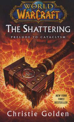 World of warcraft: the shattering - book one of cataclysm