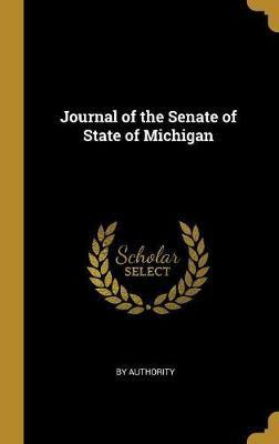 Journal of the Senate of State of Michigan (Hardcover)