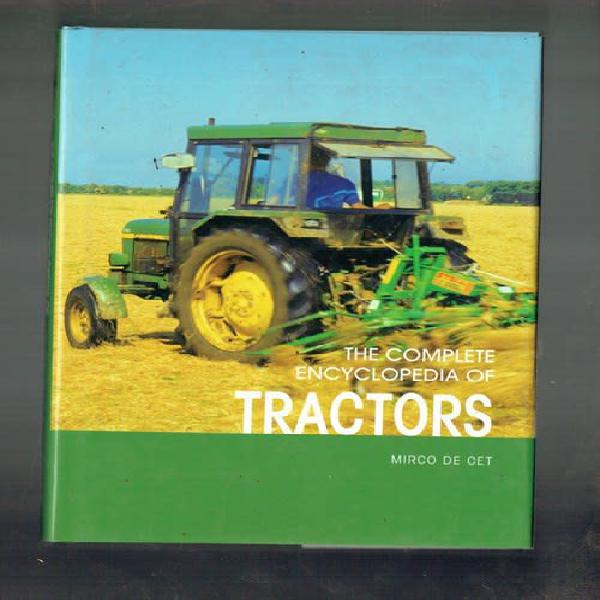 The complete encyclopedia of tractors - mirco de cet - 2006