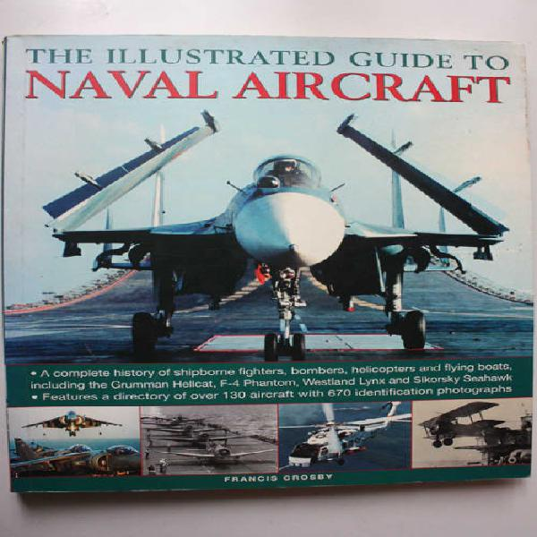 The illustrated guide to naval aircraft by francis crosby