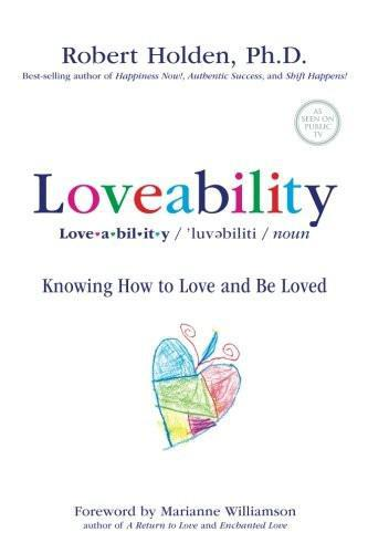 Loveability: Knowing How to Love and Be Loved by Robert