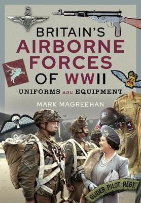 Britains airborne forces of wwii - uniforms and equipment