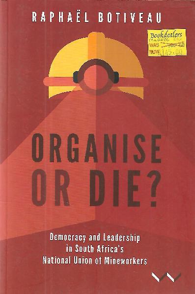 Organise or die? democracy and leadership in south africas