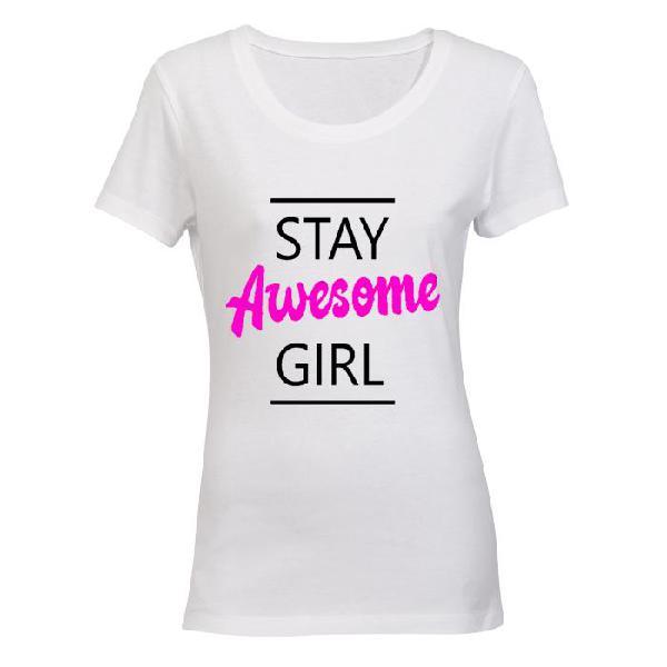 Stay awesome girl! - ladies - t-shirt - 2xl / black / short