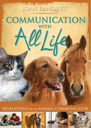 Communication with all life: revelations of an animal
