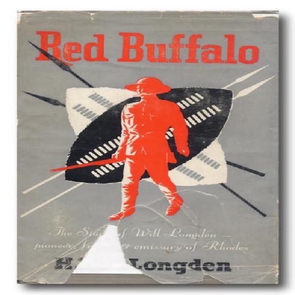 Red buffalo - the story of will longden, pioneer, friend &