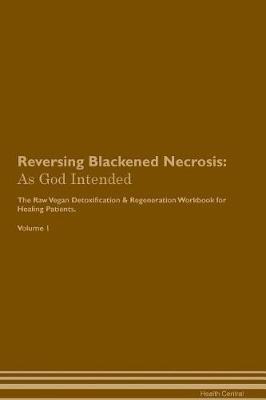 Reversing blackened necrosis - as god intended the raw vegan