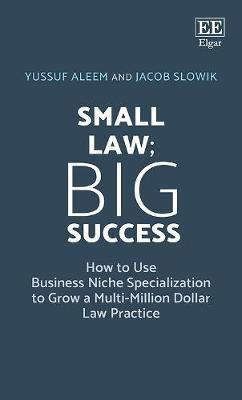 Small law; big success - how to use business niche