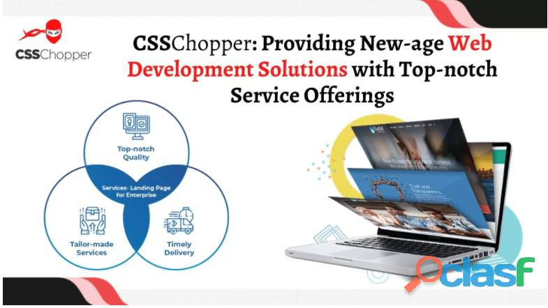 CSSChopper: Providing New age Web Development Solutions with Top notch Service Offerings
